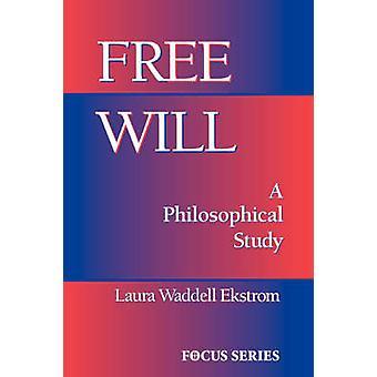 Free Will by Ekstrom & Laura
