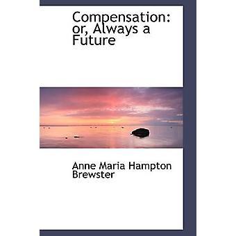 Kompensasjon eller alltid en fremtid av Maria Hampton Brewster & Anne