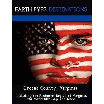 Greene County Virginia  Including the Piedmont Region of Virginia the Swift Run Gap and More by Martin & Martha
