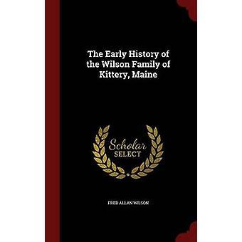 Kittery Maine av Wilson & Fred Allan Wilson familjen tidiga historia
