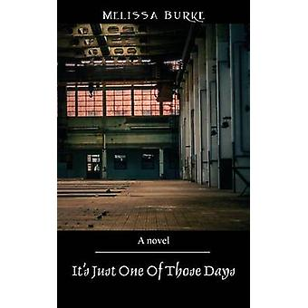 Its Just One of Those Days by Burke & Melissa