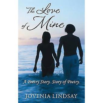 De liefde van mij een poëzie-verhaal. Verhaal van poëzie. door Lindsay & Jovenia