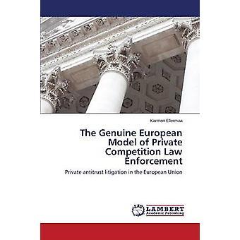 El genuino modelo europeo de aplicación de la ley de concurso privado por Ellermaa Karmen