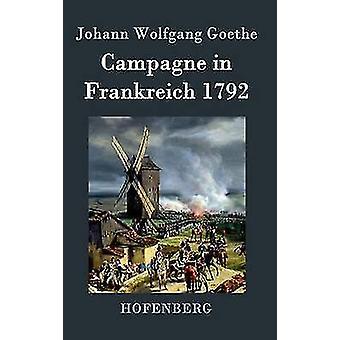 Campagne in Frankreich 1792 von Goethe & Johann Wolfgang