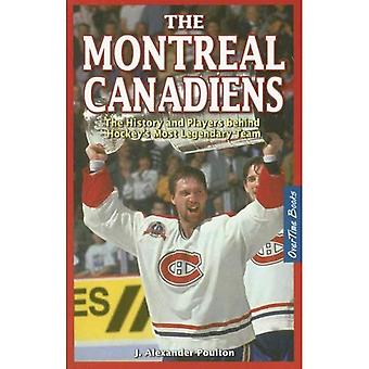 The Montreal Canadiens: The History and Players Behind Hockey's Most Legendary Team