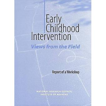 Early Childhood Intervention - Views from the Field - Report of a Works