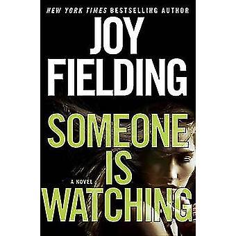 Someone Is Watching by Joy Fielding - 9780553390636 Book