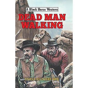 Dead Man Walking by Derek Rutherford - 9780719825965 Book