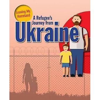 A Refugee's Journey from Ukraine by Ellen Rodger - 9780778747000 Book