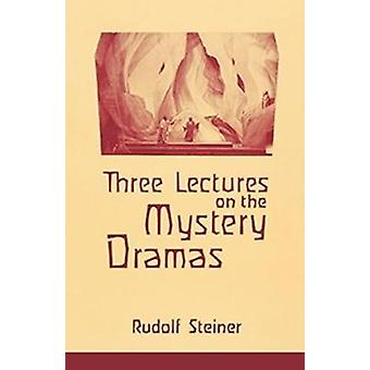 Three Lectures on the Mystery Dramas by Rudolf Steiner - R. Pusch - 9