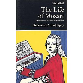 The Life of Mozart by Henri Beyle Stendhal - D. Sloate - 978092071759