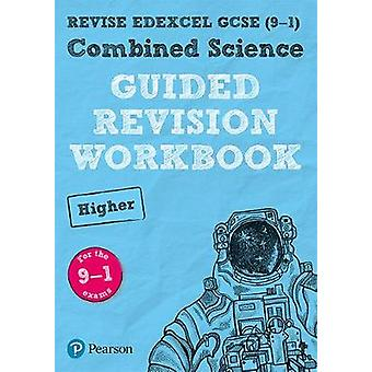 REVISE Edexcel GCSE (9-1) Combined Science Higher Guided Revision Wor