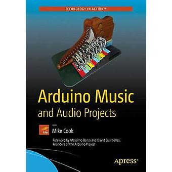 Arduino Music and Audio Projects - 2015 by Mike Cook - 9781484217207 B
