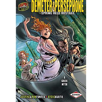 Graphic Universe - Demeter & Persephone by Justine Korman Fontes - Ron