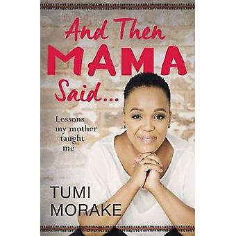 And Then Mama Said ... by And Then Mama Said ... - 9781776093342 Book