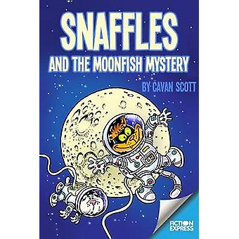 Snaffles and the Moonfish Mystery by Cavan Scott - 9781783225835 Book