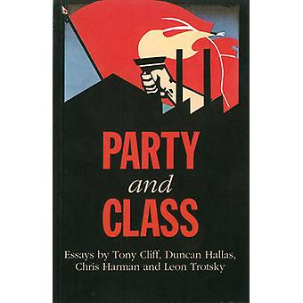 Party and Class (2nd Revised edition) by Tony Cliff - Chris Harman -