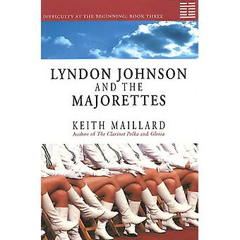 Lyndon Johnson and the Majorettes - Difficulty at the Beginning - Book