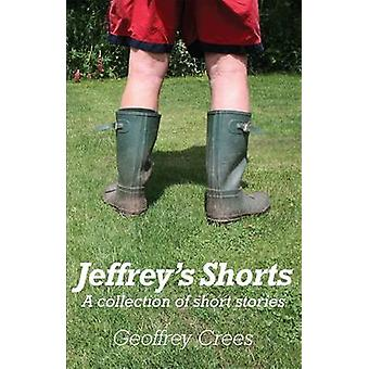 Jeffrey's Shorts - A collection of short stories by Geoffrey Crees - 9