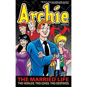 Archie - the Married Life Book 4 by Paul Kupperberg - 9781936975693 Bo