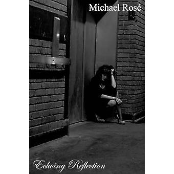 Echoing Reflection by Ros & Michael