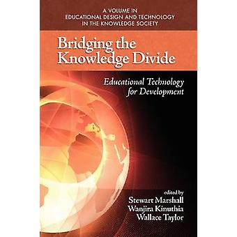 Bridging the Knowledge Divide Educational Technology for Development PB de Marshall & Stewart