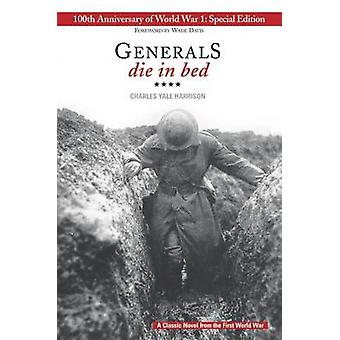 Generals Die in Bed - 100th Anniversary Edition by Charles Yale Harris