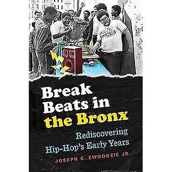 Break beats i Bronx genopdage HipHops tidlige år af Joseph Ewoodzie