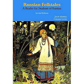 Russian Folktales  A Reader for Students of Russian by Jason Merrill & Colleen Lucey