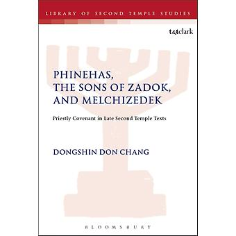 Phinehas the Sons of Zadok and Melchizedek by Dongshin Don Chang