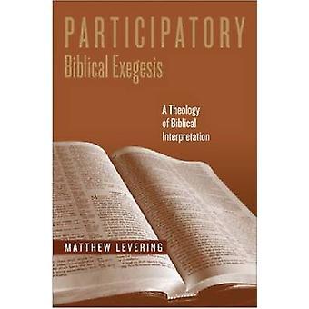 Participatory Biblical Exegesis A Theology of Biblical Interpretation by Levering & Matthew