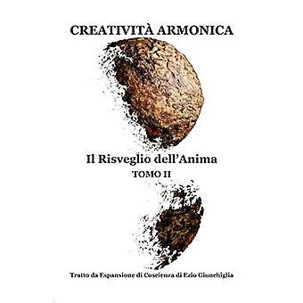 Creativit Armonica Tomo II il risveglio Dellanima por Creativit Armonica