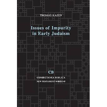 Issues of Impurity in Early Judaism by Kazen & Thomas