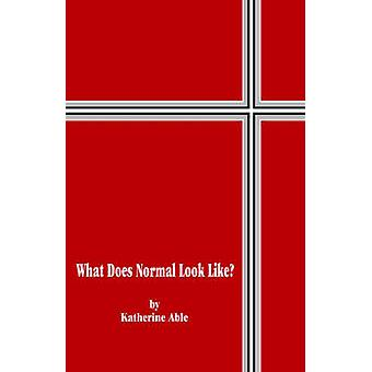 What Does Normal Look Like by Able & Katherine