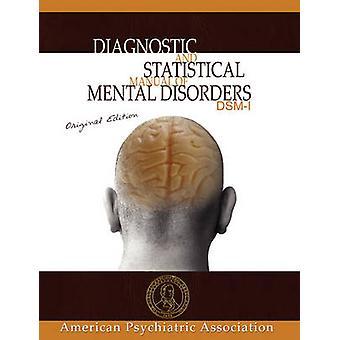 Diagnostic and Statistical Manual of Mental Disorders DSMI Original Edition by American Psychiatric Association
