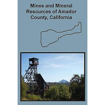 Mines and Mineral Resources of Amador County California by Carlson & Denton W