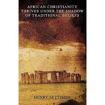 African Christianity Thrives Under the Shadow of Traditional Beliefs by Settimba & Henry