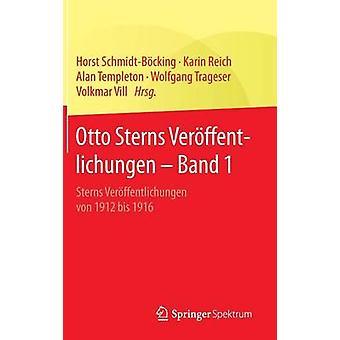 Otto Sterns Verffentlichungen  Band 1  Sterns Verffentlichungen von 1912 bis 1916 by SchmidtBcking & Horst