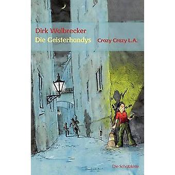 Die Geisterhandys by Walbrecker & Dirk