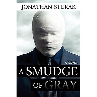 A Smudge of Gray by Sturak & Jonathan