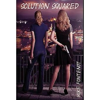 Solution Squared by Fontenot & Mike