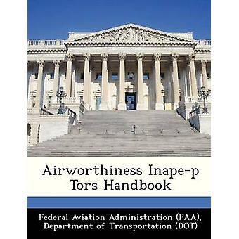 Airworthiness Inapep Tors Handbook by Federal Aviation Administration FAA & D