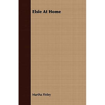 Elsie At Home by Finley & Martha