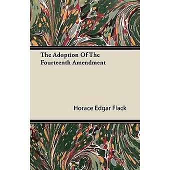 The Adoption of the Fourteenth Amendment by Flack & Horace Edgar