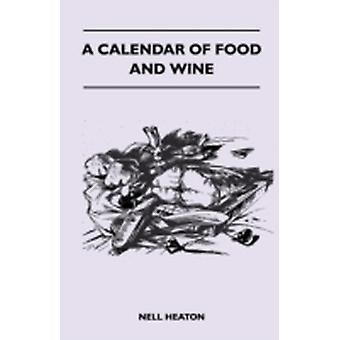 A Calendar Of Food And Wine by Heaton & Nell