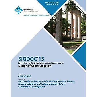 Sigdoc 13 Proceedings of the 31st ACM International Conference on Design of Communication by Sigdoc 13 Conference Committee