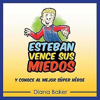 Esteban Vence Sus Miedos y Conoce al Mejor Sper Hroe by Baker & Diana