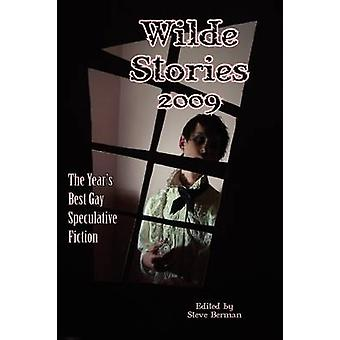 Wilde Stories 2009 The Years Best Gay Speculative Fiction by Berman & Steve