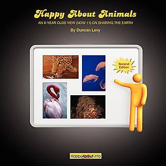 Happy About Animals 2nd Edition An 8YearOlds View Now 11 on Sharing the Earth by Levy & Duncan