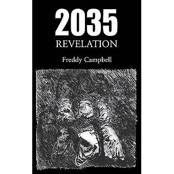 2035 Revelation by Campbell & Freddy